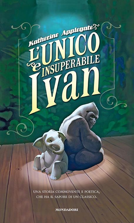 l-unico-e-insuperabile-ivan-cover-libro-mondadori